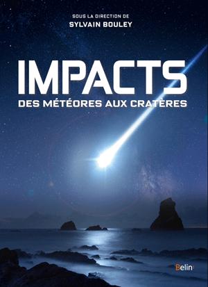 Sortie du livre «Impact : des météores aux cratères»